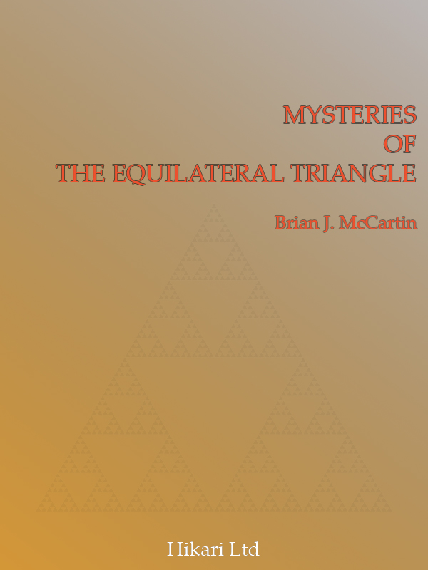 MYSTERIES OF THE EQUILATERAL TRIANGLE