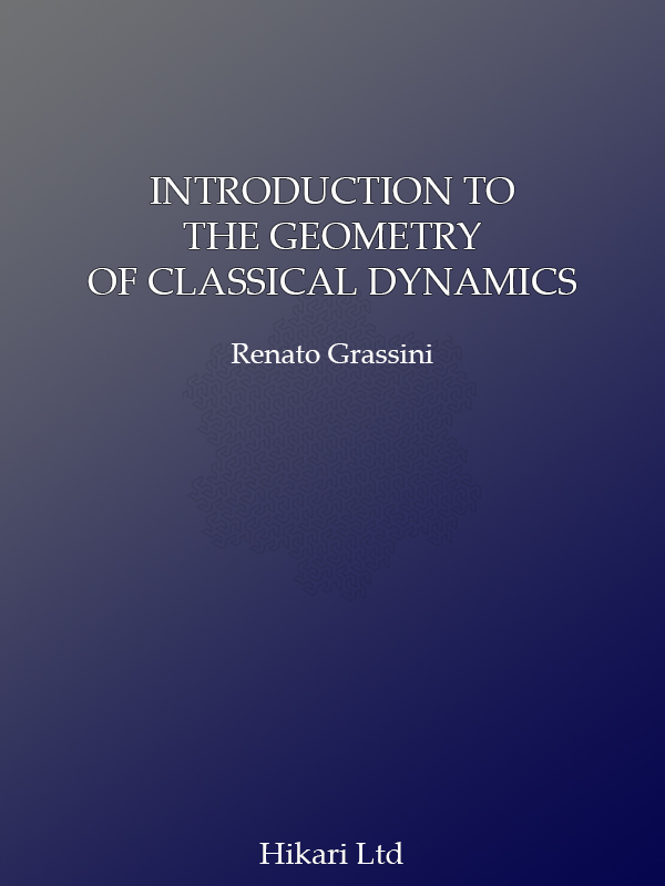 INTRODUCTION TO THE GEOMETRY OF CLASSICAL DYNAMICS